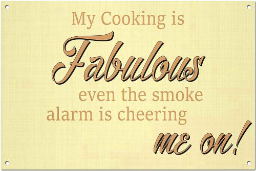 Funny 'My Cooking Is Fabulous'  Sign White Aluminium Metal Sign